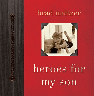 Heroes for My Son By Meltzer, Brad