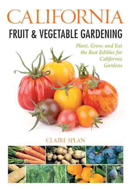 California Fruit and Vegetable Gardening By Cool Springs Press (COR)